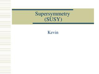 Supersymmetry  (SUSY)
