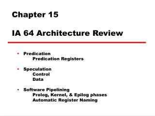 Chapter 15 IA 64 Architecture Review