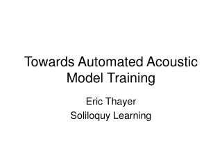 Towards Automated Acoustic Model Training