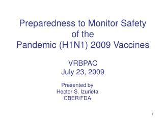 Preparedness to Monitor Safety of the Pandemic (H1N1) 2009 Vaccines VRBPAC July 23, 2009