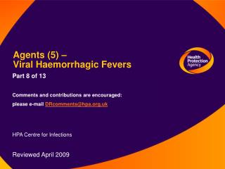 Agents (5) –  Viral Haemorrhagic Fevers