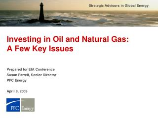 Investing in Oil and Natural Gas: A Few Key Issues