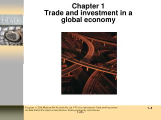 Chapter 1 T rade and i nvestment in a g lobal economy