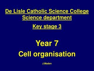 Year 7 Cell organisation J.Maden