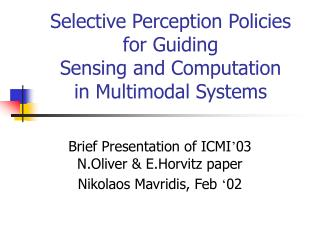 Selective Perception Policies for Guiding  Sensing and Computation  in Multimodal Systems