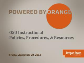OSU Instructional Policies, Procedures ,  & Resources