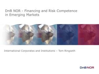 International Corporates and Institutions – Tom Ringseth