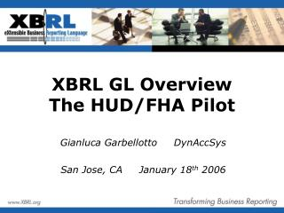XBRL GL Overview The HUD/FHA Pilot