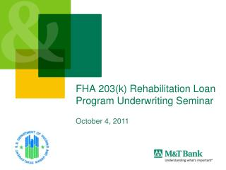 FHA 203(k) Rehabilitation Loan Program Underwriting Seminar