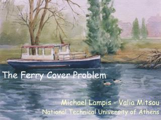 The Ferry Cover Problem