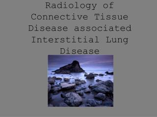 Radiology of Connective Tissue Disease associated Interstitial Lung Disease