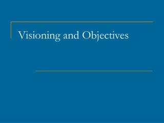 Visioning and Objectives