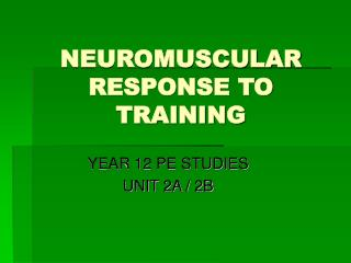 NEUROMUSCULAR RESPONSE TO TRAINING