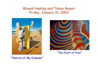 Wound Healing and Tissue Repair Friday, January 31, 2003