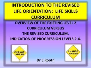 INTRODUCTION TO THE REVISED  LIFE ORIENTATION:  LIFE SKILLS CURRICULUM