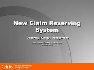 New Claim Reserving System Accuracy | Clarity | Transparency