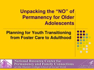 "Unpacking the ""NO"" of Permanency for Older Adolescents"