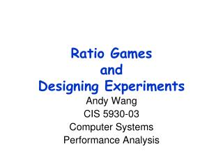 Ratio Games and Designing Experiments