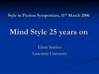 Style in Fiction Symposium, 11 th  March 2006 Mind Style 25 years on