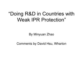 """Doing R&D in Countries with Weak IPR Protection"""