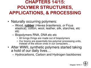 CHAPTERS 14/15: POLYMER STRUCTURES, APPLICATIONS, & PROCESSING