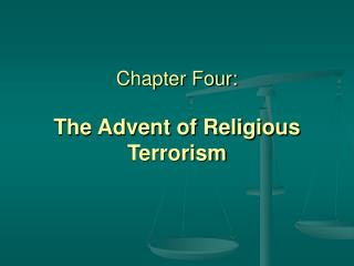 Chapter Four: The Advent of Religious Terrorism