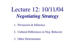 Lecture 12: 10/11/04 Negotiating Strategy