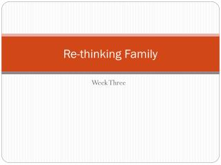 Re-thinking Family