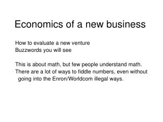 Economics of a new business