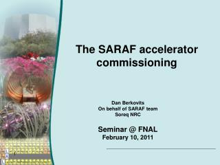 The SARAF accelerator commissioning