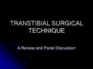 TRANSTIBIAL SURGICAL TECHNIQUE