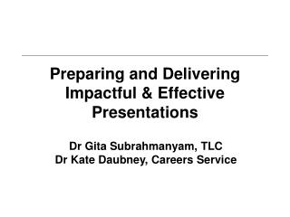 Preparing and Delivering  Impactful & Effective Presentations