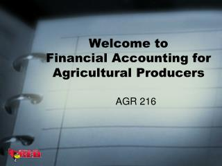Welcome to  Financial Accounting for Agricultural Producers