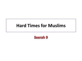 Hard Times for Muslims