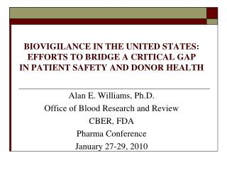 BIOVIGILANCE IN THE UNITED STATES:  EFFORTS TO BRIDGE A CRITICAL GAP  IN PATIENT SAFETY AND DONOR HEALTH