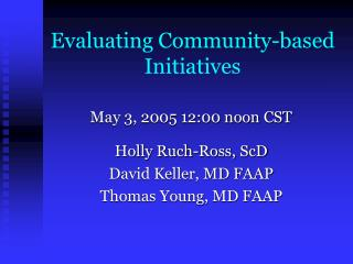 Evaluating Community-based Initiatives