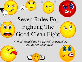 Seven Rules For Fighting The Good Clean Fight
