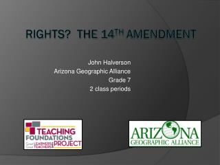Rights?  The 14 th  Amendment