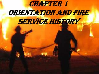 Chapter 1 Orientation and Fire Service History