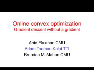 Online convex optimization Gradient descent without a gradient