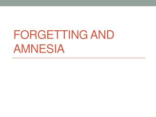 Forgetting and Amnesia