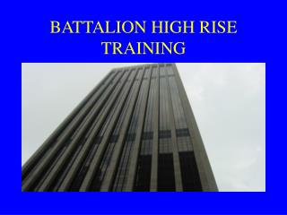 BATTALION HIGH RISE TRAINING