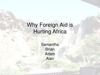 Why Foreign Aid is  Hurting Africa