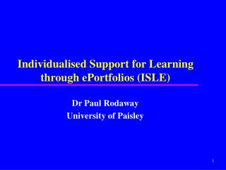 Individualised Support for Learning through ePortfolios (ISLE)