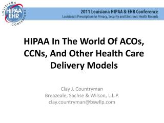 HIPAA In The World Of ACOs, CCNs, And Other Health Care Delivery Models