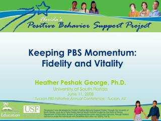 Keeping PBS Momentum: Fidelity and Vitality