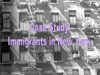 Case Study: Immigrants in New York