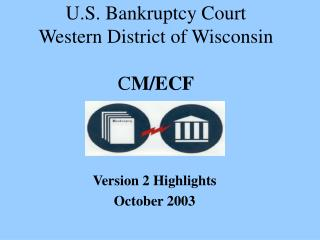 U.S. Bankruptcy Court Western District of Wisconsin  C M/ECF