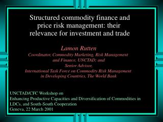 Structured commodity finance and price risk management: their  relevance for investment and trade