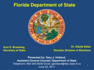 Presented by: Gary J. Holland,  Assistant General Counsel, Department of State Telephone: 850-245-6536 Email: gjholland